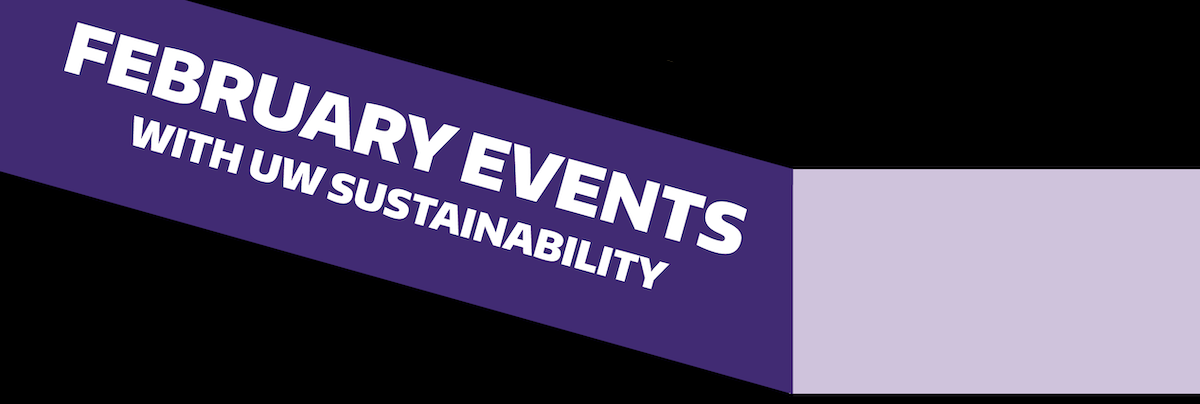 February events with UW Sustainability header