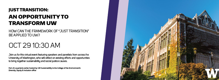 Just Transition: An opportunity to transform UW - October 29, 10:30 a.m.